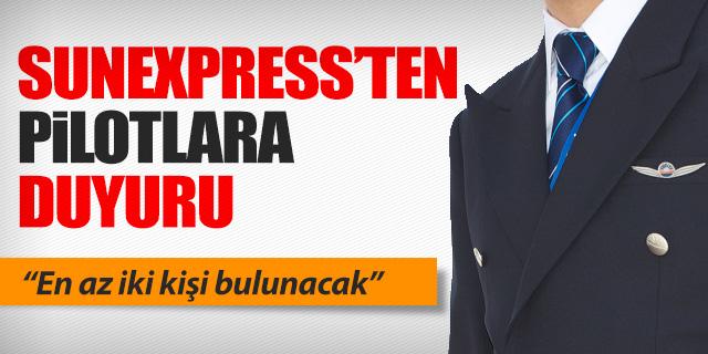 SUNEXPRESS'TEN PİLOTLARA DUYURU