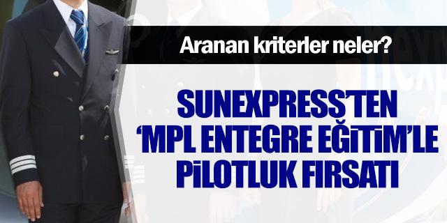 SunExpress'ten iş garantili pilotluk fırsatı