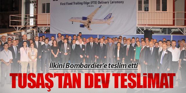 TUSAŞ'TAN BOMBARDIER'E DEV TESLİMAT
