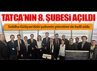 TATCA'NIN 8'İNCİ ŞUBESİ SABİHA GÖKÇENDE KURULDU