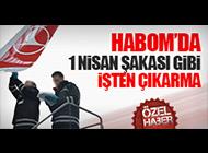 HABOM PERSONELİNE ŞOK!