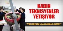 """""""TEK HAYALİM UÇAK BAKIMCI OLMAK"""""""