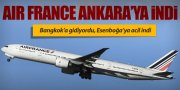 AIR FRANCE'IN BANGKOK UÇAĞI ANKARA'YA İNDİ