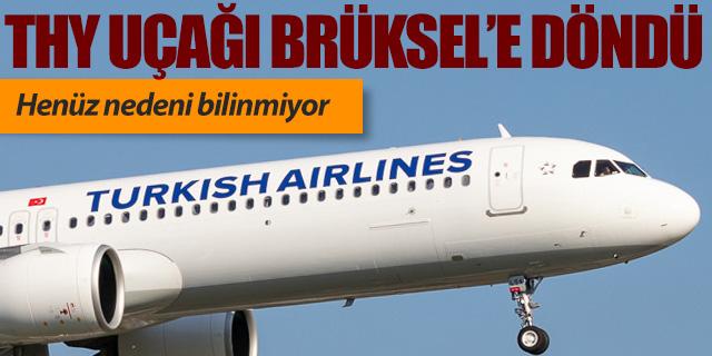 THY uçağı kalkıştan sonra Brüksel'e geri döndü