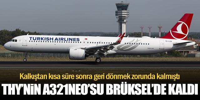 THY filosundaki tek A321neo Brüksel'de yatıyor!