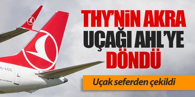 THY'nin Akra uçağı İstanbul'a döndü