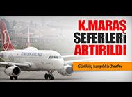 THY BUGÜN İTİBARİYLE K.MARAŞ SEFERLERİNİ ARTIRDI