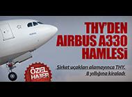 KULLANILAMAYAN A330'LARA THY TALİP OLDU