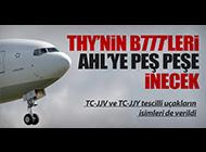 THY'NİN B777'LERİ YARIN GELİYOR