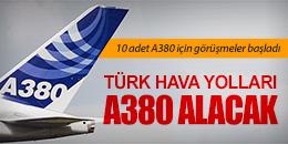 THY 10 ADET A380 SİPARİŞİ İÇİN AIRBUS'LA GÖRÜŞÜYOR