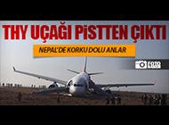THY'NİN A330'U NEPAL'DE PİSTTEN ÇIKTI