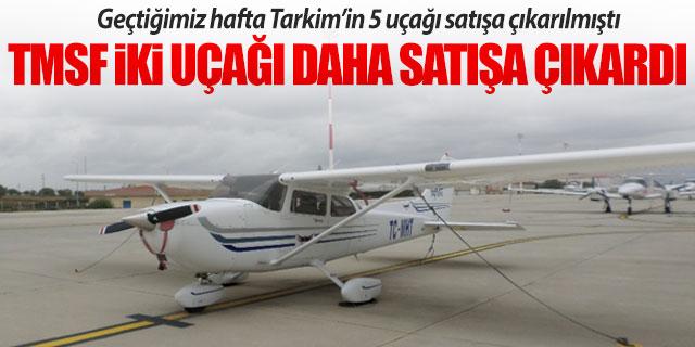 Tarkim'in iki uçağı daha satışa çıkarıldı!