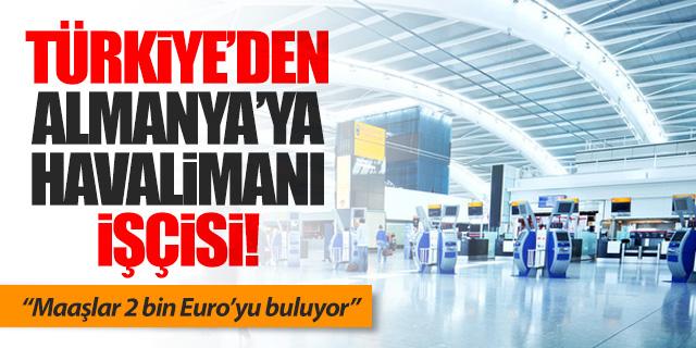 Türkiye'den Almanya'ya havalimanı işçisi götürecekler