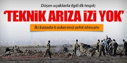 DÜŞEN UÇAKLARDA 'TEKNİK ARIZA İZİ' YOK!