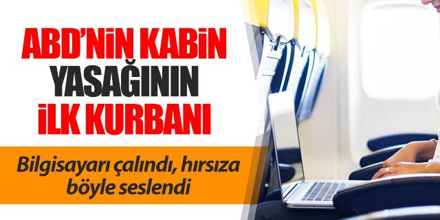 Kabin yasağının ilk kurbanı; İstanbul uçuşunda bilgisayarı çalındı