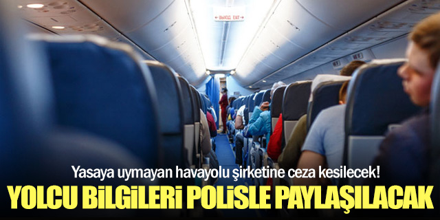 Havayolu şirketleri yolcu bilgilerini paylaşacak!
